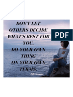 Don't Let Others Decide What's Best for You. Do Your Own Thing on Your Own Terms.