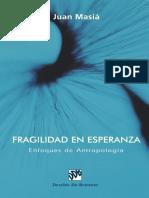 MASIÁ, J., Fragilidad en esperanza. Enfoques de antropología, DDB, Bilbao 2004.pdf
