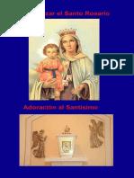 Como rezar el Santo Rosario y Adorar ante el Santisimo.