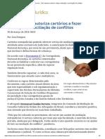 ConJur - CNJ Autoriza Cartórios a Fazer Mediação e Conciliação de Conflitos