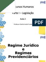 Legislação  - Regime Jurídico  e Regimes Previdenciários