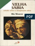 A Velha Sábia- Rix Weaver