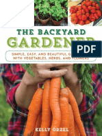 The Backyard Gardener - Simple, Easy, And Beautiful Gardening With Vegetables, Herbs, And Flowers