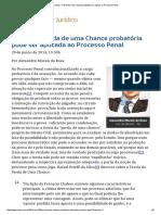 ConJur - Perda de uma Chance probatória se aplica ao Processo Penal.pdf