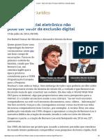 ConJur - Processo judicial eletrônico não pode ser vetor da exclusão digital.pdf