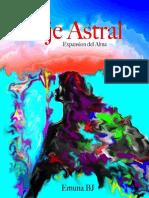 Viaje Astral, Expansion Del Alm - BJ, Emuna(1)