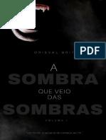 A Sombra que veio das Sombras - Volume 1