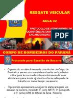 Módulo 2 - Resgate Veicular 2016 - Protocolo Vitima Presa