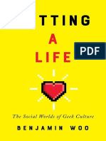 Getting a Life the Social Worlds of Geek Culture