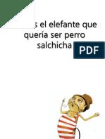 myslide.es_tomas-el-elefante-que-queria-ser-perro-salchicha.pptx