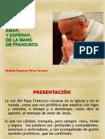 Creer, Amar y Esperar, De La Mano de Francisco