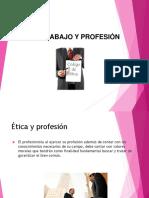 Etica Trabajo y Profesion