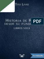 Historia de Roma desde su fundacion Libros VIIIX - Tito Livio.pdf