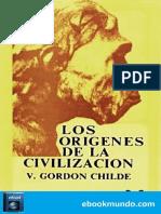 Childe, Vere Gordon - Los origenes de la civilizacion - Vere Gordon .pdf