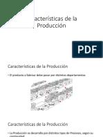 Características de La Producción