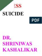 Stress and Suicide Dr. Shriniwas Kashalikar