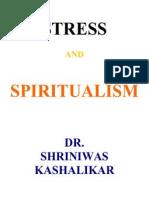 Stress and Spiritualism Dr. Shriniwas Kashalikar