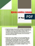 Iglesia Católica Romana 2 Parte