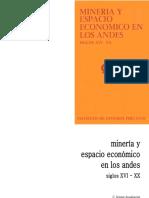 Carlos Sempat Assadourian, Heraclio Bonilla, Antonio Mitre y Tristan Platt - Minería y espacio económico en los Andes, Siglos XVI-XX