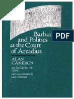 Alan Cameron, Jacqueline Long, Barbarians and Politics at the Court of Arcadius , 1993.pdf