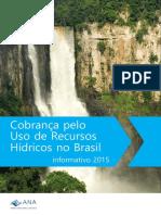 Folheto_Cobrança Pelo Uso de Recursos Hídricos No Brasil Informativo 2015. Brasília ANA, 2016. 24 p