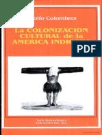 Colombres, Adolfo La Colonizacion Cultural de la America Indigena..pdf