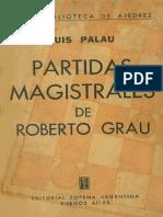 Palau Luis - Partidas Magistrales de Roberto Grau - Buenos Aires 1947