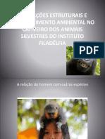Alterações Estruturais e Enriquecimento Ambiental No Cativeiro Dos