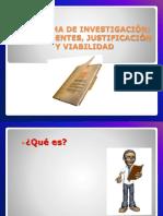 Temática 3 Problema de Investigación, Antecedentes, Justificación
