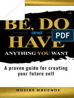 Be, Do and Have Anything You Wa - Muzire Mbuende