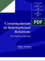 ZEHFUSS, Maya. Constructivism in International Relations, The Politics of Reality.