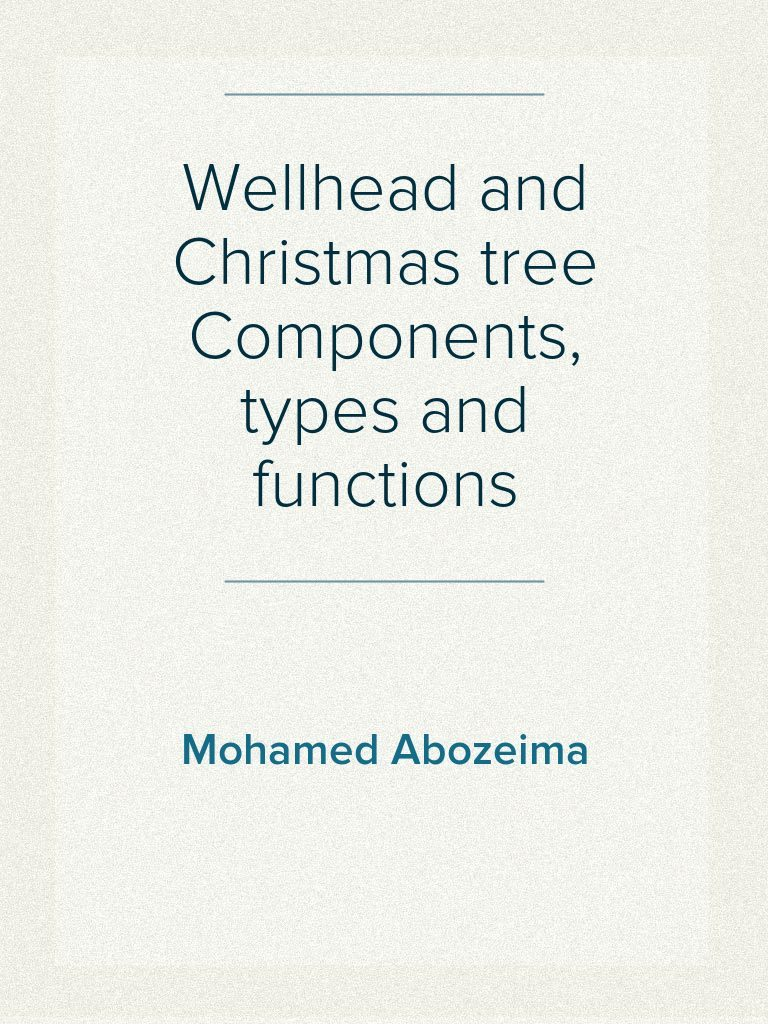 Wellhead And Christmas Tree Components Types Functionore Casing Borehole Valve