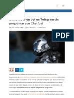 Cómo Crear Un Bot de Telegram Sin Programar Con Chatfuel