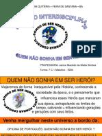 Projeto INTERDISCIPLINAR Quem Não Sonha Em Ser Heroi - Profa Janice Macêdo Da Matta Simões - Escola Maria Quitéria - Feira de Santana Ba
