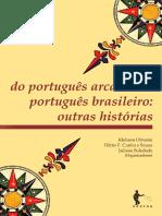 Do Portugues Arcaico Ao Portugues Brasileiro - Outras Histórias