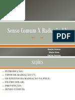 Senso Comum X Radiação UV
