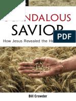 Scandalous Savior How Jesus Revealed the Heart of God