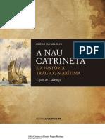 Excerto do livro «A Nau Catrineta e a História Trágico-Marítima - Lições de Liderança», da autoria de Libório Manuel Silva,  publicado por Centro Atlântico