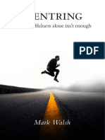 Centring Why Mindfulness Alone Isnt Enough by Mark Walsh 1