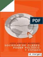 Sanchez Rodriguez Jesus. Sociedad de Clases, Poder Político Y Estado.