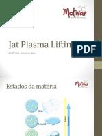 Jat Plasma Lifting