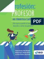 Profesión Profesor en América Latina Por qué se perdió el prestigio docente y cómo recuperarlo - BID 2017.pdf