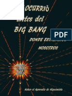 Antes Del Big Bang y Donde Estabamos Nosotros