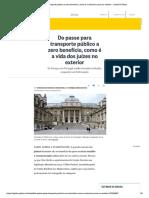 Do passe para transporte público a zero...os juízes no exterior - Jornal O Globo