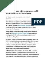 Dez Razões Para Não Comemorar Os 50 Anos Da Globo — CartaCapital