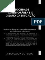 A Sociedade Conteporânea e o Desafio Da Educação
