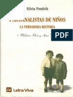 Psicoanalistas de Niños. La Verdadera Historia. 1. M. Klein y a. Freud-Silvia Fendrik
