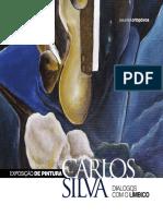 Catálogo da 16.ª Exposição da Galeria d'Arte Ortopóvoa - Diálogos Com o Límbico - Pintura de Carlos Silva