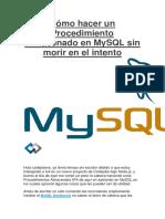Cómo Hacer Un Procedimiento Almacenado en MySQL Sin Morir en El Intento