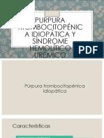 Purpura Trombocitopénica Idiopática y Síndrome Hemolítico Urémico